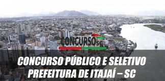 Concurso Público e Seletivo Prefeitura de Itajaí – SC