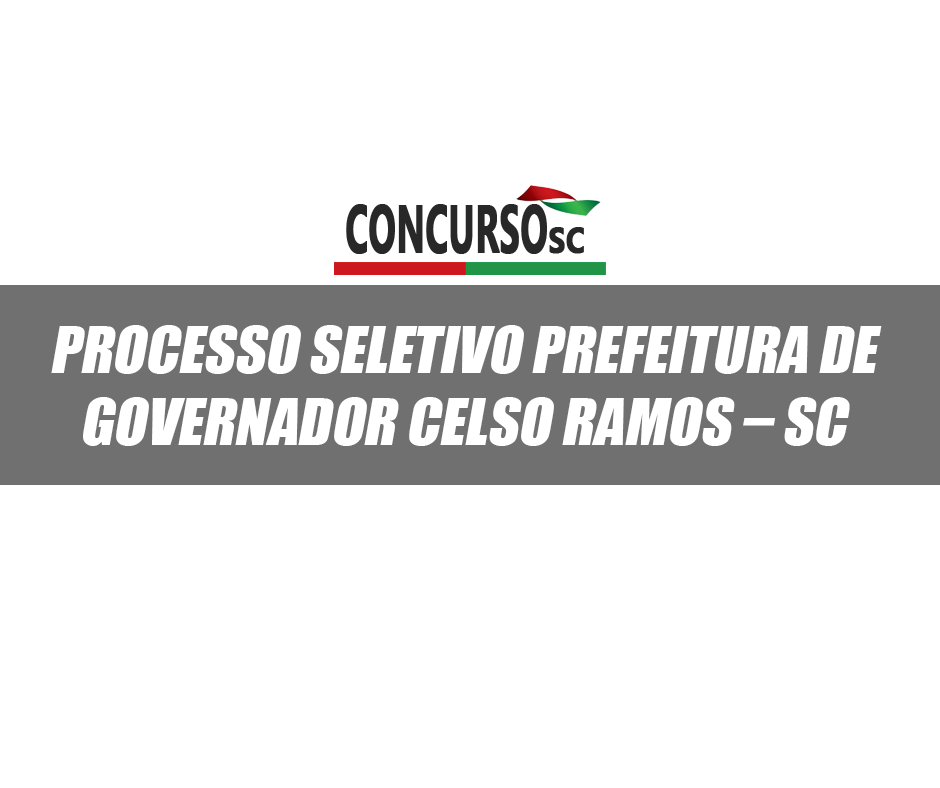 Processo Seletivo Prefeitura de Governador Celso Ramos – SC