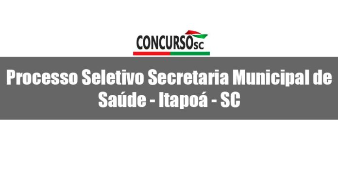 Processo Seletivo Secretaria Municipal de Saúde - Itapoá - SC