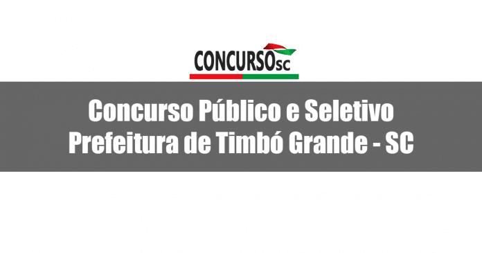 Concurso Público e Seletivo Prefeitura de Timbó Grande - SC