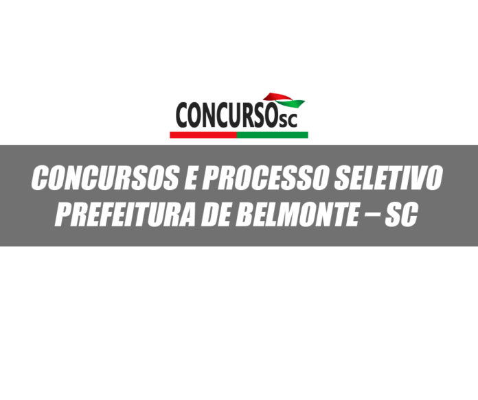 Concursos e Processo Seletivo Prefeitura Municipal de Belmonte – SC