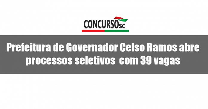 Prefeitura de Governador Celso Ramos – SC abre Processos Seletivos