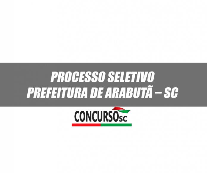 Processo Seletivo Prefeitura de Arabutã – SC