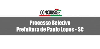 Processo Seletivo Prefeitura de Paulo Lopes - SC