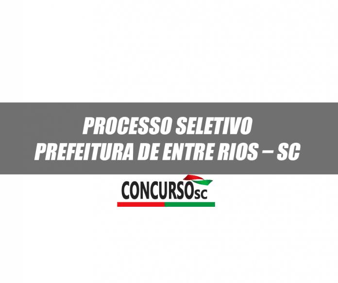 Processo Seletivo Prefeitura de Entre Rios – SC